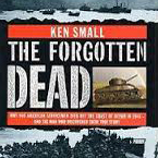 The Forgotten Dead by Ken Small